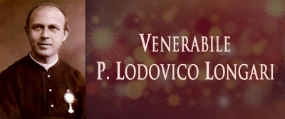 Venerable Father Lodovico Longari, Blessed Sacrament Priest
